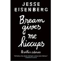 【现货】英文原版 吃鲷鱼让我打嗝 Bream Gives Me Hiccups 惊天魔盗团主演杰西・艾森伯格作品 幽默