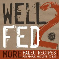 【预订】Well Fed 2: More Paleo Recipes for People Who Love to E