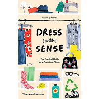 Dress [with] Sense: The Practical Guide to a Conscious Clos