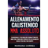【预订】Allenamento Calistenico Mma Assoluto: Raggiungi Il Tuo