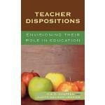 【预订】Teacher Dispositions: Envisioning Their Role in Educati