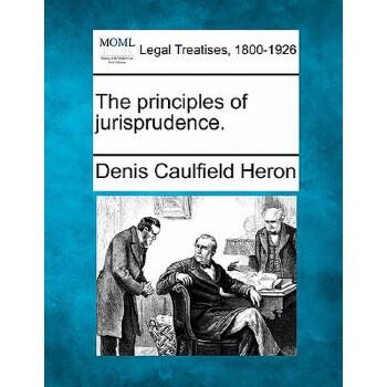 【预订】The Principles of Jurisprudence. 美国库房发货,通常付款后3-5周到货!