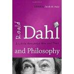【预订】Roald Dahl and Philosophy: A Little Nonsense Now and Th