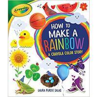 【预订】How to Make a Rainbow: A Crayola Color Story 9781512439