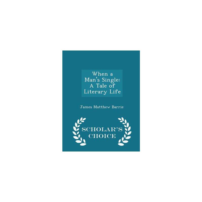 【预订】When a Man's Single: A Tale of Literary Life - Scholar's Choice Edition 预订商品,需要1-3个月发货,非质量问题不接受退换货。