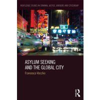 【预订】Asylum Seeking and the Global City