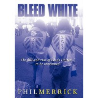 【预订】Bleed White: The Fall and Rise of Leeds United... to Be