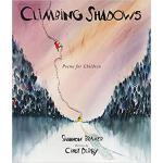 【预订】Climbing Shadows: Poems for Children 9781773060958