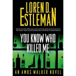 【预订】You Know Who Killed Me: An Amos Walker Novel