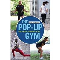 【预订】The Pop-Up Gym: How to Keep Fit Wherever You Are