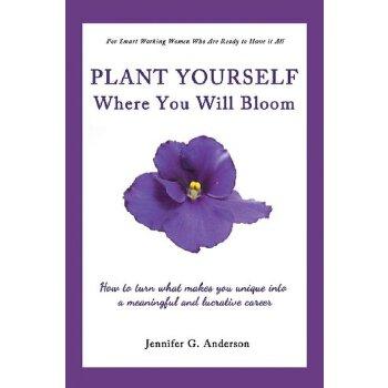 【预订】Plant Yourself Where You Will Bloom: How to Turn What Makes You Unique Into a Meaningful and Luc 美国库房发货,通常付款后3-5周到货!