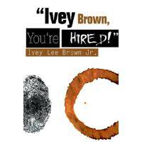 【预订】Ivey Brown, You're Hired!9780595322466