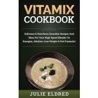 【预订】Vitamix Cookbook: Delicious & Nutritious Smoothie Recipe