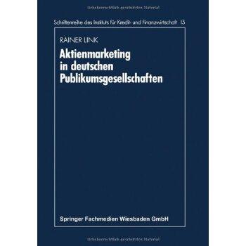 【预订】Aktienmarketing in Deutschen Publikumsgesellschaften 美国库房发货,通常付款后3-5周到货!