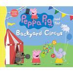 【预订】Peppa Pig and the Backyard Circus 9780763694371