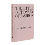 The Little Dictionary of Fashion: A Guide to Dress Sense fo