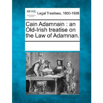 【预订】Cain Adamnain: An Old-Irish Treatise on the Law of Adamnan. 美国库房发货,通常付款后3-5周到货!