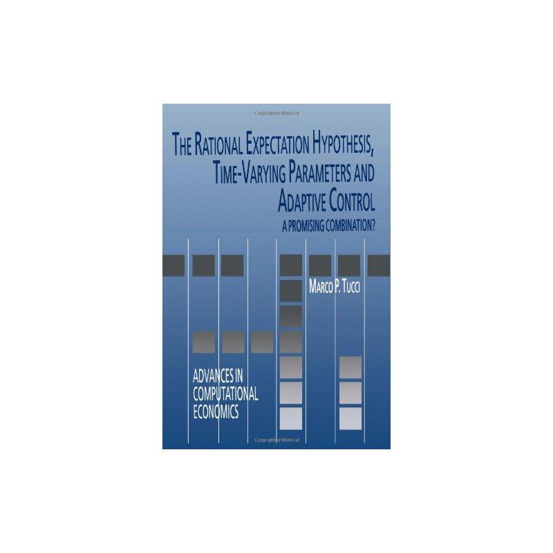 【预订】The Rational Expectation Hypothesis, Time-Varying Parameters and Adaptive Control: A Promising C 美国库房发货,通常付款后3-5周到货!