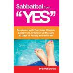 【预订】Sabbatical from Yes: Reconnect with Your Inner Wisdom,