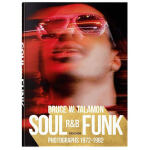 Soul.R&B.Funk.Photographs 1972-82年的灵魂乐、节奏布鲁斯与放克音乐 摄影作品集