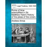 【预订】Ruins of Time Exemplified in Sir Matthew Hale's History