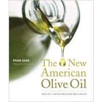 The New American Olive Oil: Profiles of Artisan Producers a