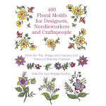 400 Floral Motifs for Designers, Needleworkers and Craftspe