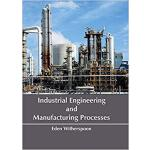 【预订】Industrial Engineering and Manufacturing Processes 9781