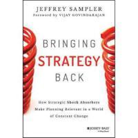 【预订】Bringing Strategy Back: How Strategic Shock Absorbers Ma