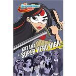 【预订】Katana at Super Hero High (DC Super Hero Girls) 9781101