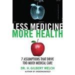 【预订】Less Medicine, More Health: Seven Assumptions That Driv