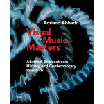 Visual Music Masters: Abstract Explorations 视觉音乐大师:探究抽象画面与音