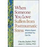 【预订】When Someone You Love Suffers from Posttraumatic Stress