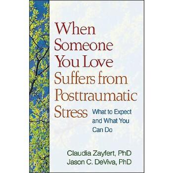 【预订】When Someone You Love Suffers from Posttraumatic Stress: What to Expect and What You Can Do 预订商品,需要1-3个月发货,非质量问题不接受退换货。