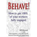 【预订】Behave! How to Get 100% of Your Workers Fully Engaged.