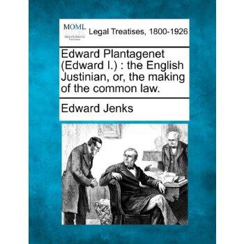 【预订】Edward Plantagenet (Edward I.): The English Justinian, Or, the Making of the Common Law. 美国库房发货,通常付款后3-5周到货!