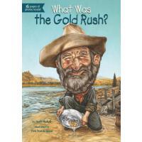 【现货】英文原版 WHAT WAS THE GOLD RUSH 淘金热是什么? who was/is认知系列 中小学生读