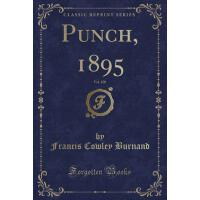 【预订】Punch, 1895, Vol. 108 (Classic Reprint)
