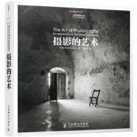 摄影的艺术(黄明昊推荐 原版35年畅销世界,被全球摄影师奉为圭皋的经典之作;世界各艺术院校摄影、设计等专业学生的美学参考