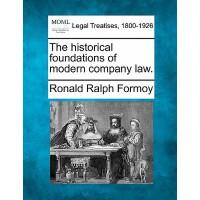 【预订】The Historical Foundations of Modern Company Law.