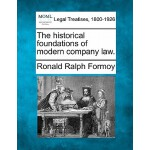 【预订】The Historical Foundations of Modern Company Law.
