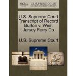 【预订】U.S. Supreme Court Transcript of Record Burton V. West