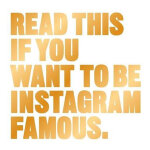 Read This if You Want to Be Instagram Famous 如果想成为网红INS大咖,请