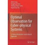 【预订】Optimal Observation for Cyber-Physical Systems: A Fishe