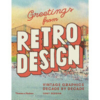 Greetings from Retro Design: Vintage Graphics Decade by Dec
