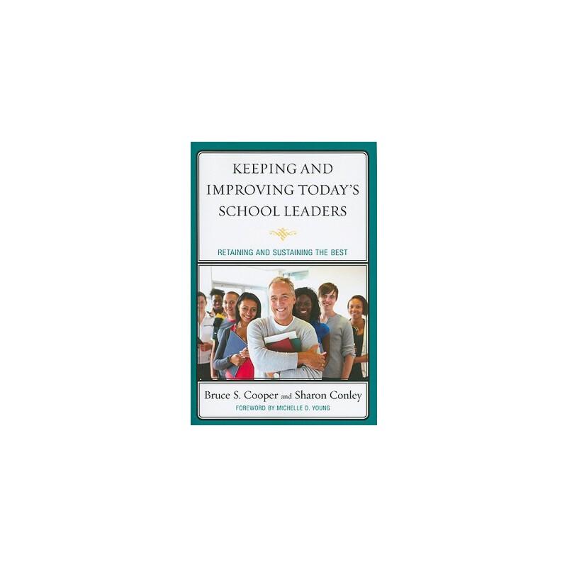【预订】Keeping and Improving Today's School Leaders: Retaining and Sustaining the Best 美国库房发货,通常付款后3-5周到货!