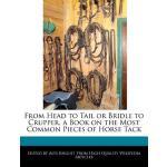【预订】From Head to Tail or Bridle to Crupper, a Book on the M