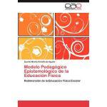 【预订】Modelo Pedagogico Epistemologico de La Educacion Fisica