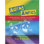 【预订】Acting Antics: A Theatrical Approach to Teaching Social