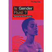 Is Gender Fluid?: A Primer for the 21st Century (The Big Ide